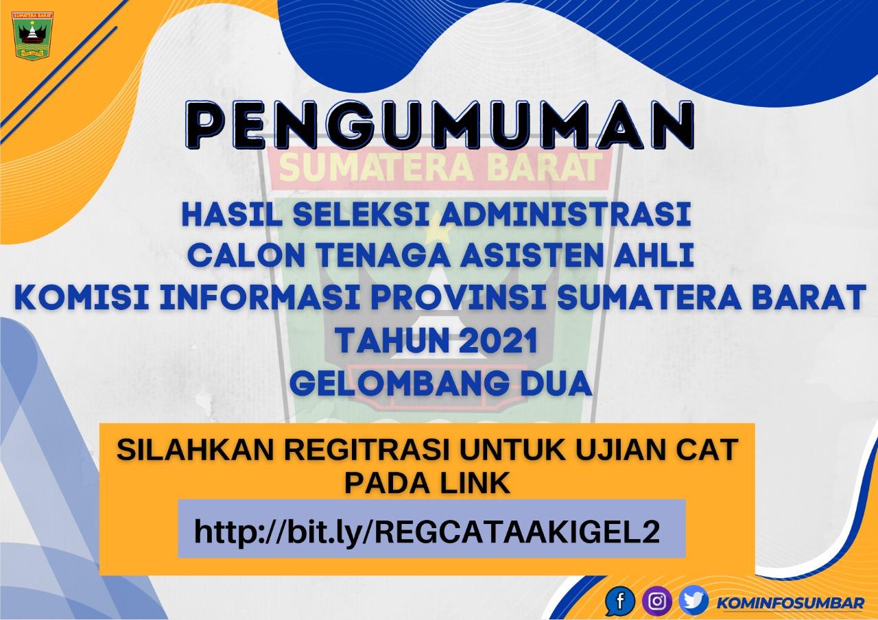 Pengumuman Hasil Seleksi Administrasi Rekruitmen Tenaga Asisten Ahli Komisi Informasi Provinsi Sumatera Barat Tahun 2021