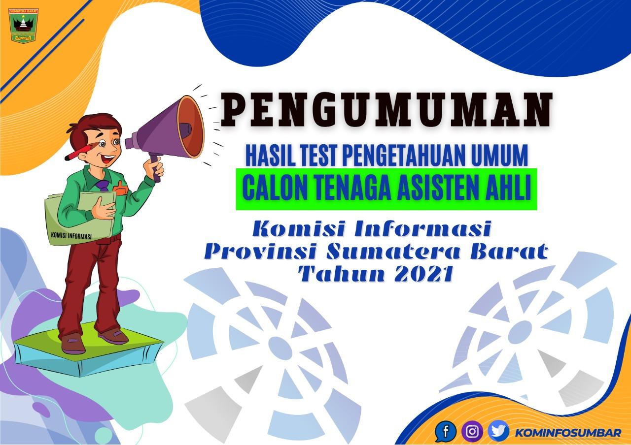 Pengumuman Hasil Ujian Pengetahuan Umum Calon Tenaga Asisten Ahli Komisi Informasi Provinsi Sumatera Barat Tahun 2021